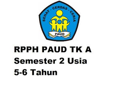 RPPH PAUD TK A Semester 2 Usia 5-6 Tahun