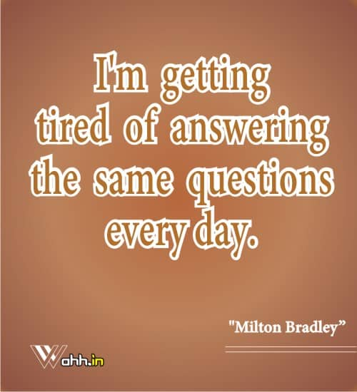 Tired-Quotes-Milton-Bradley