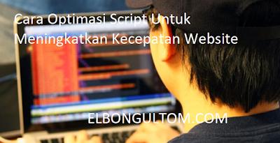 Cara Optimasi Script Untuk Meningkatkan Kecepatan Website