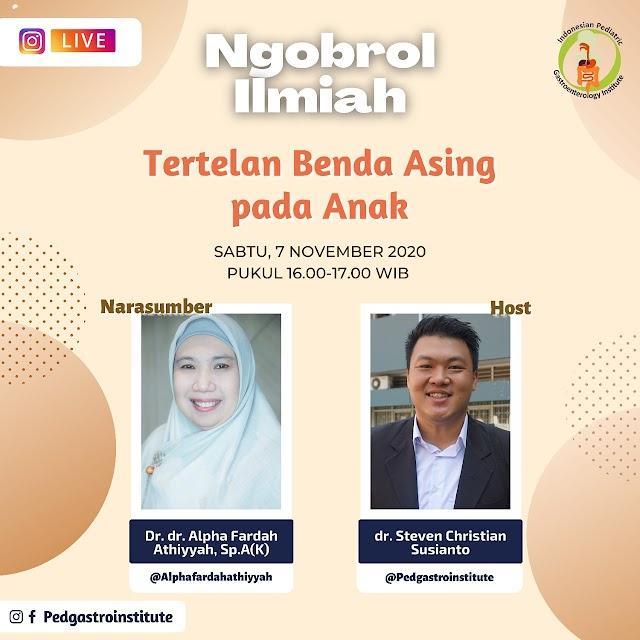 "Ngobrol Ilmiah Indonesia Pediatric Gastroenterology Institute   ""Tertelan Benda Asing Pada Anak"""