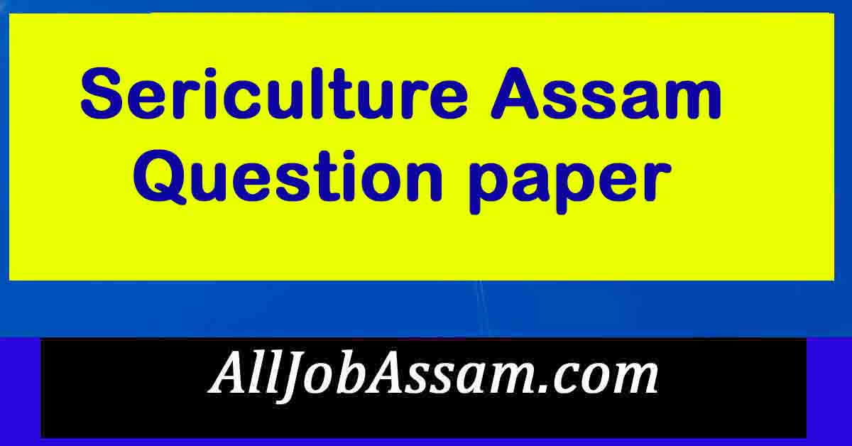 Sericulture Assam Question paper