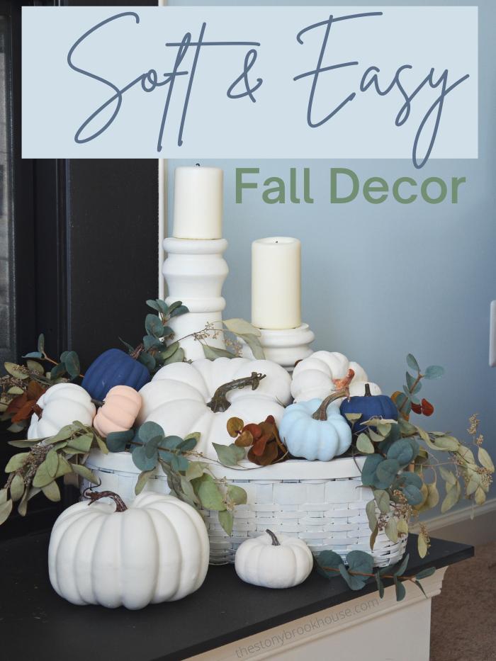Soft & Easy Fall Decor