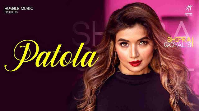 Patola song Lyrics - Shipra Goyal