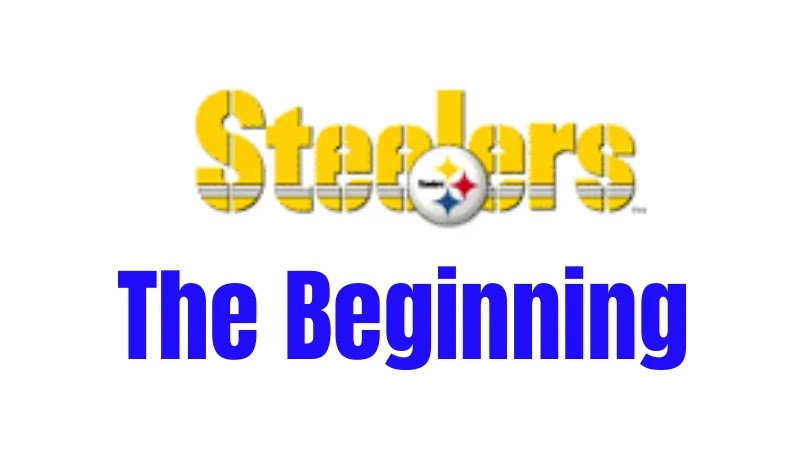Pittsburgh Steelers History | The Beginning