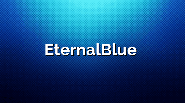 What is EternalBlue?