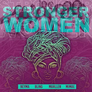 Neyma, Dama Do Bling, Marllen & Mimae - Stronger Women [Afro Pop][DOWNLOAD].MP3