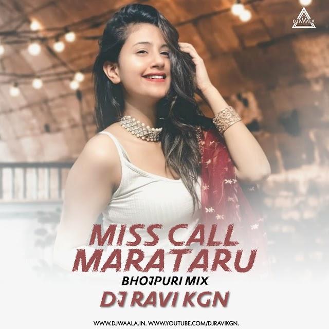 MISSCALL KARATARU (BHOJPURI MIX) - DJ RAVI KGN