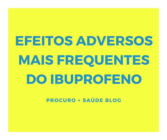Efeitos adversos mais frequentes do ibuprofeno