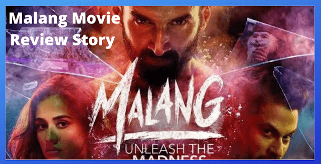 Malang Movie Review, Story, Trailer, Cast, Release Date