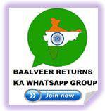 BAALVEER RETURNS WHATSAPP GROUP,www.baalveer-returns.in