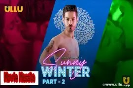 Sunny Winter Part 2 Ullu Web Series Story Star Cast Crew Review And Release Date