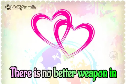 Better weapon in this world