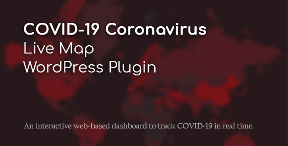 COVID-19 Coronavirus V.2.1.0- Live Map & Widgets for WordPress Plugin