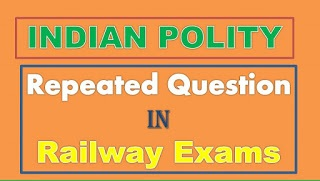 Indian Polity Repeated Questions Indian Parliament for Railway Exams