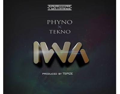 Phyno ft. Tekno – Iwa (Prod. by Tpsize)