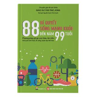 88 Bí Quyết Sống Mạnh Khỏe Đến Năm 99 Tuổi ebook PDF EPUB AWZ3 PRC MOBI