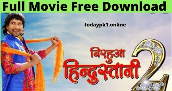 Nirahua Hindustani 2 Full Movie Free Download