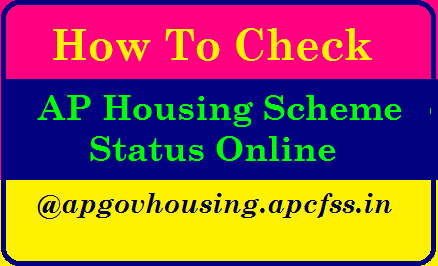 How To Check AP Housing Scheme Status Online @ apgovhousing.apcfss.in/2020/08/how-to-check-ap-housing-scheme-status-online-apgovhousing.apcfss.in.html