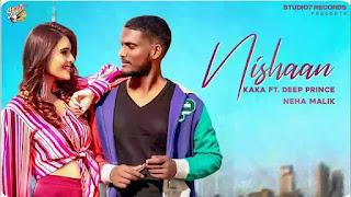 Checkout Kaka & Deep Prince new punjabi song Nishaan lyrics penned by Kaka & features Neha Malik in music video