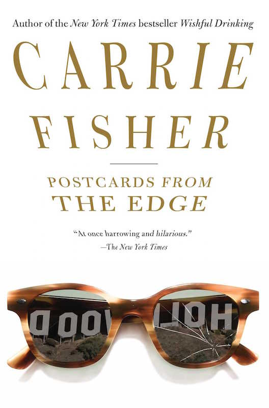 Postcards from the Edge, by Carrie Fisher.