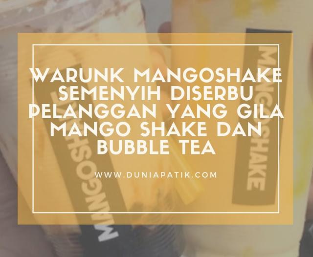 WARUNK MANGOSHAKE SEMENYIH DISERBU PELANGGAN YANG GILA MANGO SHAKE DAN BUBBLE TEA