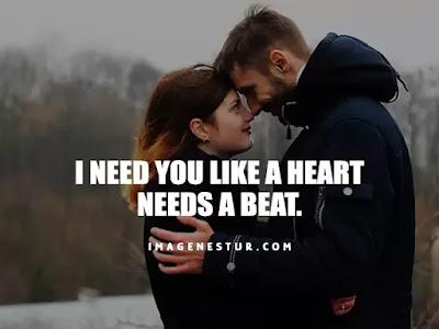 Love Captions-I need you like a heart needs a beat.