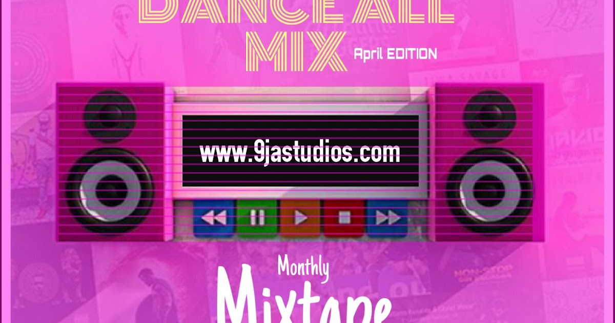 DJ medullar-9jastudios monthly mixtape(April edition)Dance