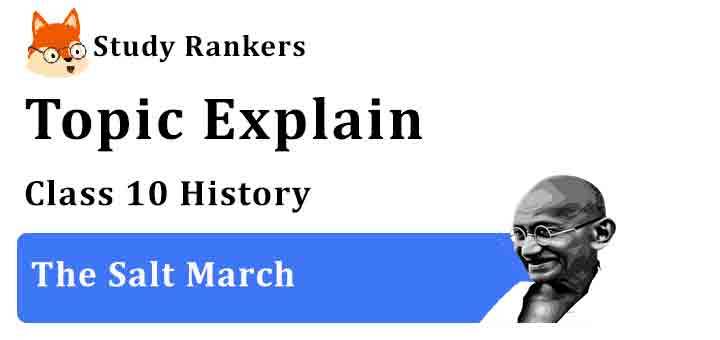 The Salt March - Chapter 2 Nationalism in India Class 10 History