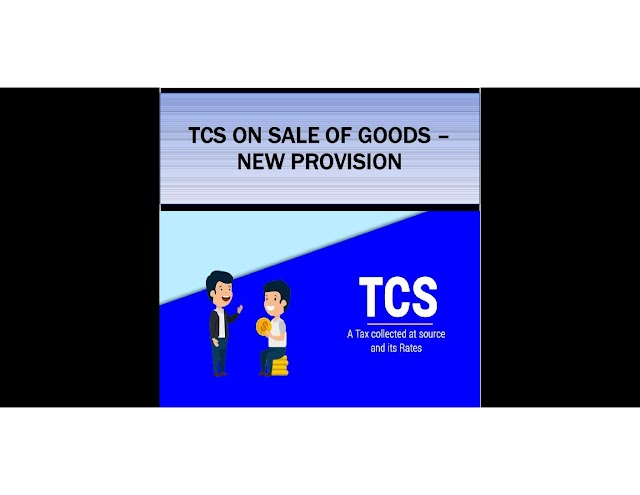 TCS Tax Collection at Source 3 New Provisions applicable from 1 October 2020