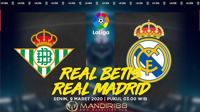 Prediksi Real Betis Vs Real Madrid, Senin 09 Maret 2020 Pukul 03.00 WIB