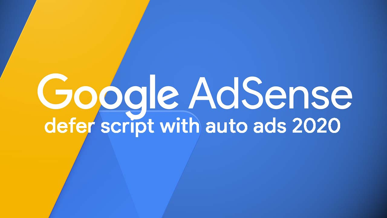 Defer Script Adsense Dengan Auto Ads Terbaru 2020