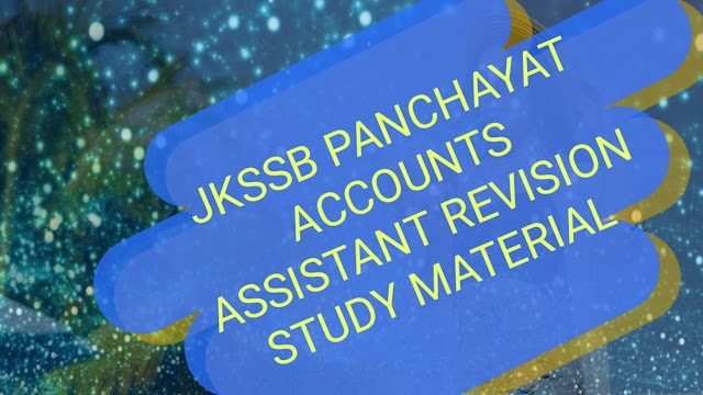 JKSSB PANCHAYAT ACCOUNTS ASSISTANT LAST MINUTE REVISION