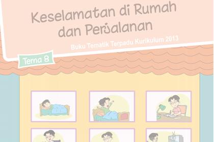 Buku Siswa Kelas 2 SD/MI Tema 8: Keselamatan Di Rumah dan di Perjalanan