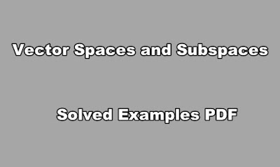 Vector Spaces and Subspaces Solved Examples PDF