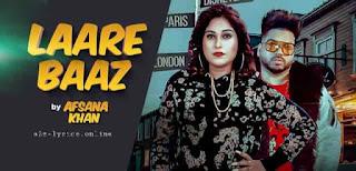 LAARE BAAZ LYRICS | TRANSLATION | AFSANA KHAN