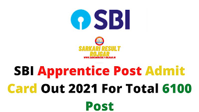 SBI Apprentice Post Admit Card Out 2021 For Total 6100 Post