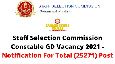 Free Job Alert: Staff Selection Commission Constable GD Vacancy 2021 - Notification For Total (25271) Post