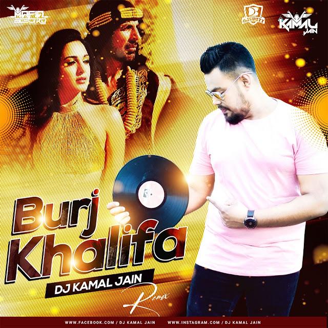 Burj Khalifa (Remix) – DJ Kamal Jain