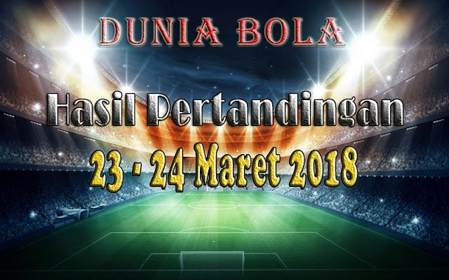 Hasil Pertandingan Sepak Bola Tanggal 23 - 24 Maret 2018
