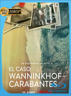 El caso Wanninkhof-Carabantes (2021) HD [1080p] Latino [GoogleDrive] PGD