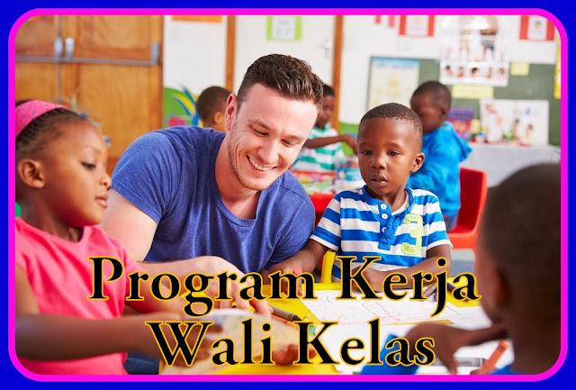 Download Program Kerja Wali Kelas Tahun Ajaran 2018/2019 Versi Terbaru