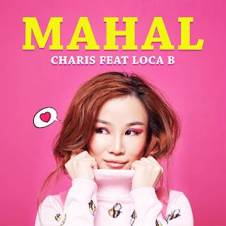 Charis - Mahal (feat. Loca B) MP3