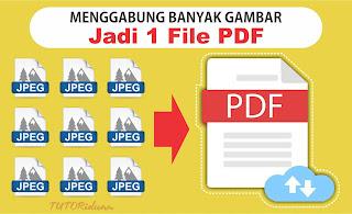 Cara Menggabungkan Banyak Gambar Jadi Satu File Pdf Tutoriduan Com