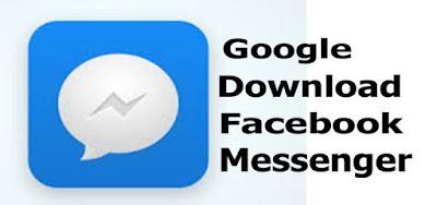 Google Download Facebook Messenger - How to Download Google Facebook Messenger