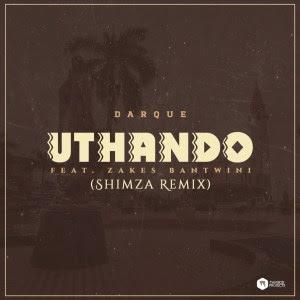 Darque Feat. Zakes Bantwini - Uthando (Shimza Remix)