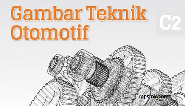 Download Rpp Mata Pelajaran Gambar Teknik  Otomotif Smk Kelas X Kurikulum 2013 Revisi 2017/2018 Semester Ganjil dan Genap | Rpp 1 Lembar