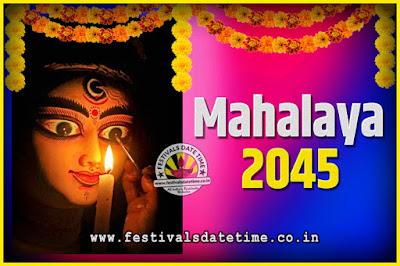 2045 Mahalaya Puja Date and Time Kolkata, 2045 Mahalaya Calendar