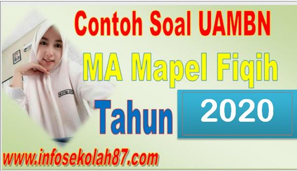 Contoh Soal dan Kunci Jawaban  UAMBN MA Mapel Fiqih 2020