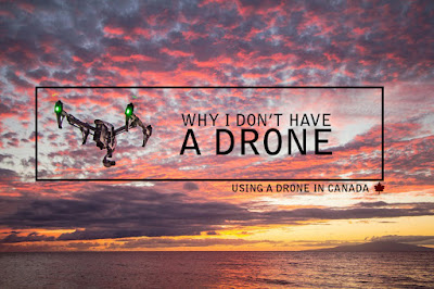 advice for photographers and cinematographers on using a drone in canada