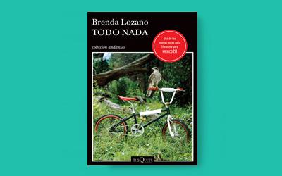 RESEÑA Los ocultos mensajes en la novela Todo nada, de la escritora Brenda Lozano | Ramón Ventura Esqueda